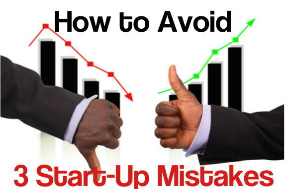 How to Avoid Start Up Mistakes